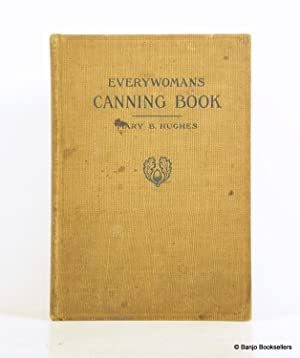 Everywoman's Canning Book: The a b c of Safe Home Canning and Preserving