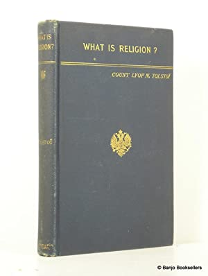What is Religion? And Other New Articles: Tolstoï, Lyof N.