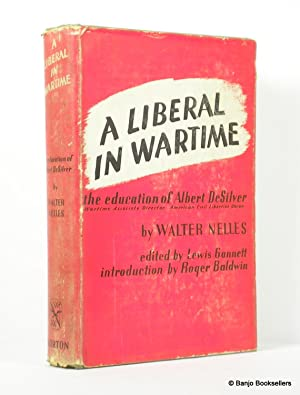 A Liberal in Wartime: The Education of: Nelles, Walter; Gannett,