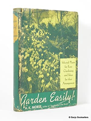 Garden Easily! Selected Plants for Easy Gardening and Ideas for Their Arrangement