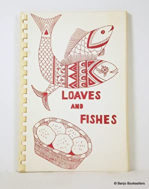 Loaves and Fishes: Some of Our Favorite Recipes for Every Day, Every Meal, Everybody
