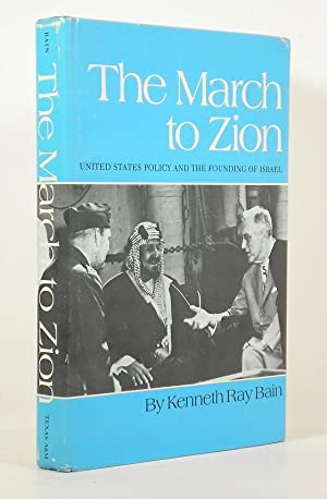 The March to Zion: United States Policy: Bain, Kenneth Ray