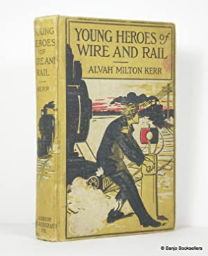 Young Heroes of Wire and Rail