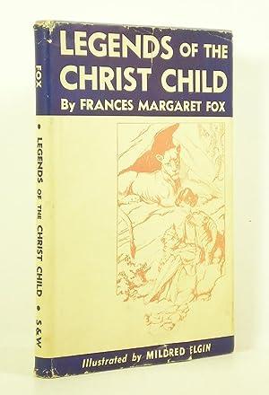 Legends of the Christ Child: Fox, Frances Margaret