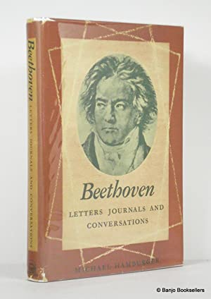Beethoven: Letters, Journals and Conversations: Beethoven, Ludwig; Hamburger,