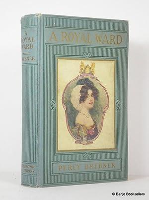 A Royal Ward: Brebner, Percy