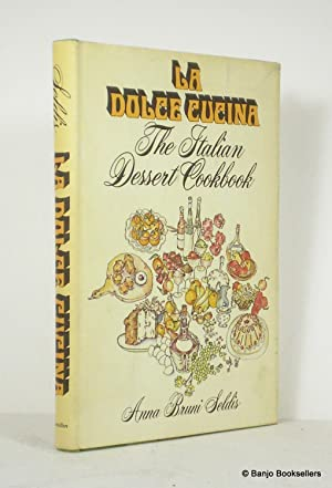 La Dolce Cucina: The Italian Dessert Cookbook