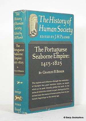 The Portuguese Seaborne Empire 1415-1825: Boxer, C. R.