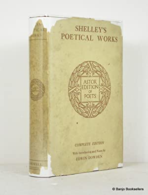 The Poetical Works of Percy Bysshe Shelley: Shelley, Percy Bysshe;