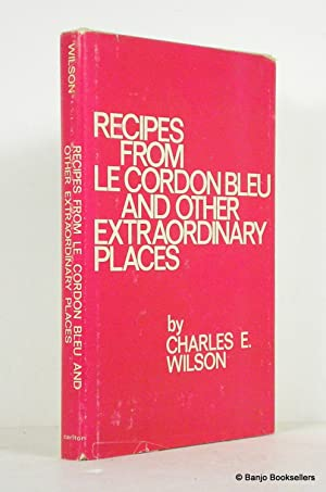 Recipes from Le Cordon Bleu and Other Extraordinary Places