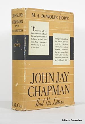 John Jay Chapman and His Letters: Howe, M. A.