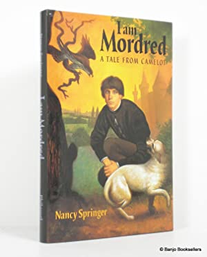 I Am Mordred: A Tale from Camelot: Springer, Nancy