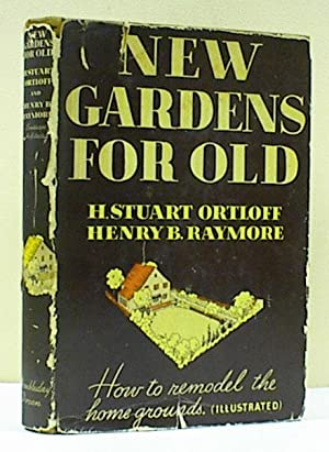 New Gardens for Old - How to Remodel the Home Grounds