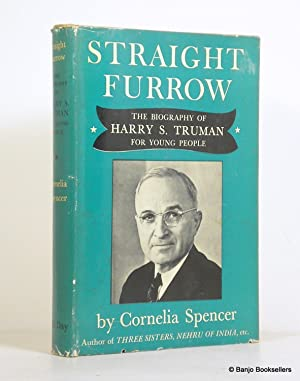 Straight Furrow: The Biography of Harry S. Truman for Young People