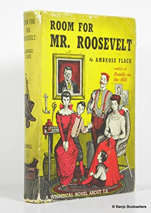 Room for Mr. Roosevelt: Flack, Ambrose