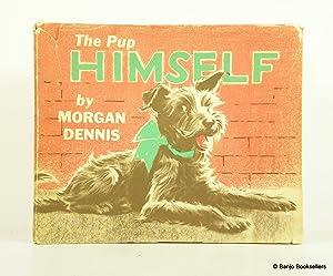 The Pup Himself: Dennis, Morgan