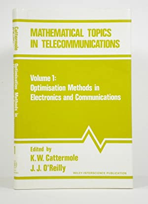 Mathematical Topics in Telecommunications Volume 1: Optimisation: Cattermole, Kenneth W.;