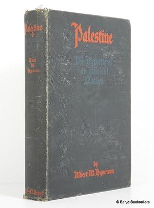 Palestine: The Rebirth of an Ancient People: Hyamson, Albert M.