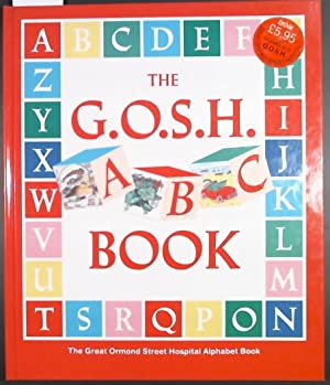 The G.O.S.H. Book The Great Ormond Street Hospital Alphabet Book