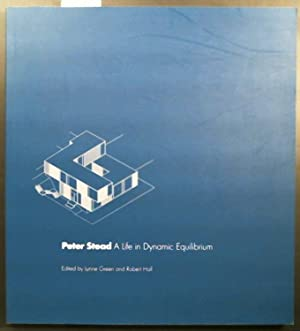 Peter Stead A Life in Dynamic Equilibrium