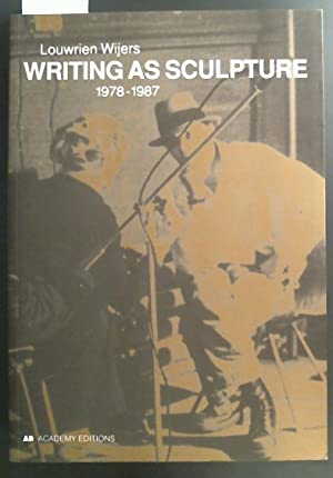 Writing As Sculpture 1978-1987: Wijers, Louwrien