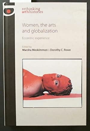 Women, the arts and Globalization Eccentric experience