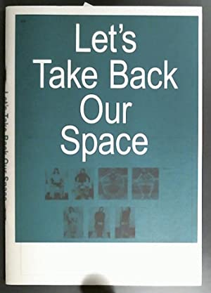 'Lets Take Back Our Space' Robert Morris, Marianne Wex, Cerith Wyn Evans