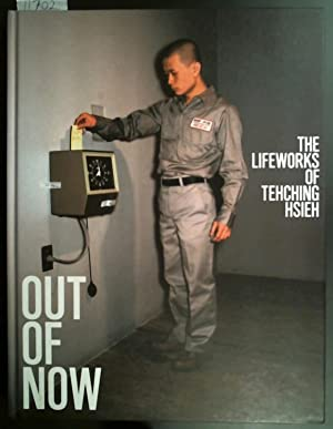 OUT OF NOW The Lifeworks of Tehching: Heathfield, Adrian &