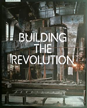 Building the Revolution Soviet Art and Architecture 1915-1935