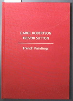Carol Robertson Trevor Sutton French Paintings