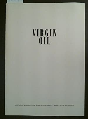 Virgin Oil Enacting the Biography of the Artist / Modern Genres / A Morphology of Art Language
