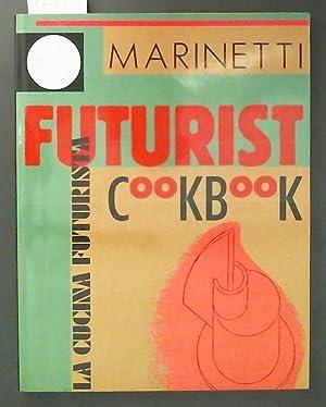 The Futurist Cookbook Translated by Suzanne Brill,: Marinetti