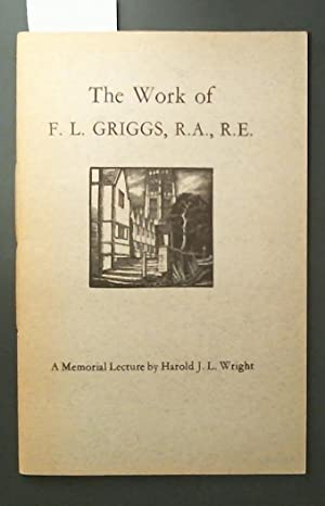 Thr Work of F. L. Griggs, R.A., R.E. A Memorial Lecture
