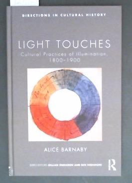 Light Touches Cultural Practices of illumination, 1800-1900
