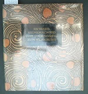 RICHARD RIEMERSCHMID VOM JUGENDSTIL ZUM WERKBUND WERKE: Nerdinger, Winfried