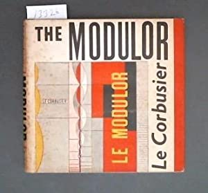 The Modular A Harmonious Measure to the Human Scale Universally applicable to Architecture and Me...