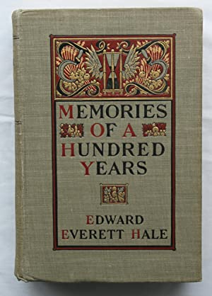 Memories of a Hundred Years : Volume 2: Edward Everett Hale
