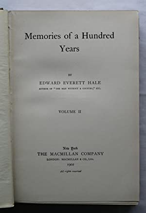 Memories of a Hundred Years : Volume 2: Edward Everett Hale