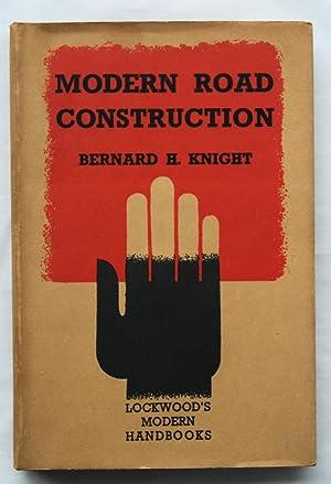 Modern Road Construction: Bernard H. Knight