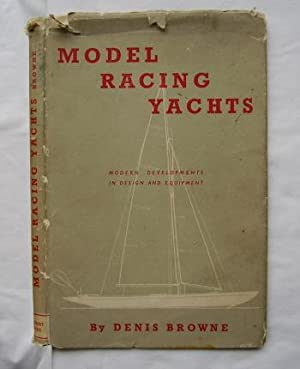 Model Racing Yachts : Some Modern Developments of Design and Equipment
