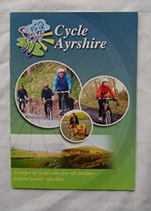 Cycle Ayrshire : A Range of Cycle Rides for All Abilities Around Scenic Ayrshire