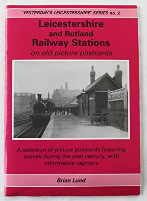 Leicestershire and Rutland Railway Stations on old picture postcards