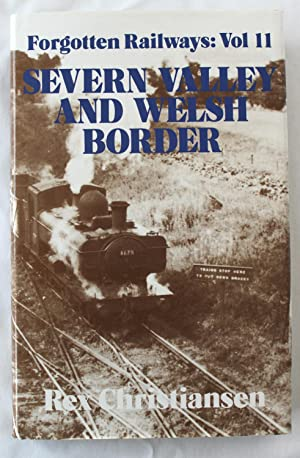 Forgotten Railways : Vol 11 : Severn Valley and Welsh Border