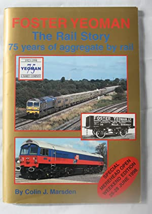 Foster Yeoman : The Rail Story 75 Years of Aggregate by Rail