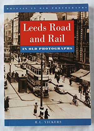 Leeds Road and Rail : In Old Photographs