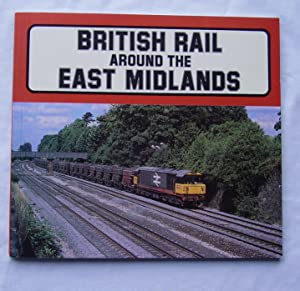 British Rail Around the East Midlands