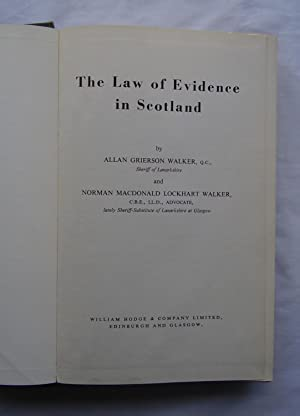 The Law of Evidence in Scotland: Alan Grierson Walker and Norman MacDonald Lockhart Walker