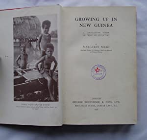 Growing Up in New Guinea : A Comparative Study of Primitive Education: Margaret Mead