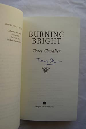 Burning Bright : SIGNED COPY : UNCORRECTED PROOF: Tracy Chevalier