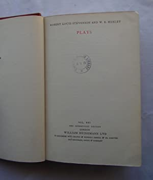 The Works of Robert Louis Stevenson : Plays Vol. XXI: Robert Louis Stevenson and W. E. Henley